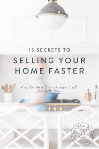 15 Secrets To Selling Your Home Faster