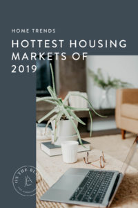 Hottest Housing Market Trends of 2019